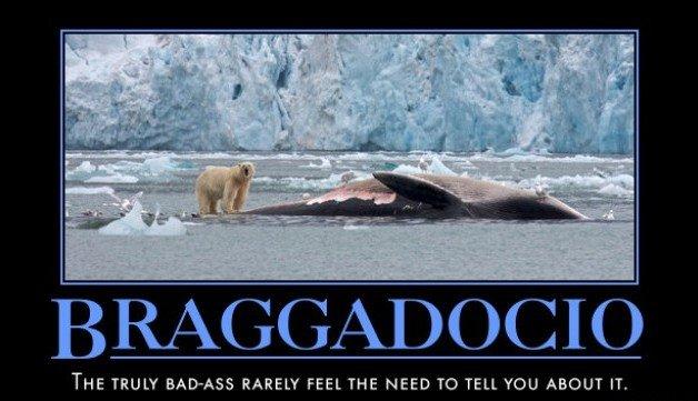 braggadocio personals A loudmouthed braggart who hid his cowardice with braggadocio his braggadocio hid the fact that he felt personally inadequate.